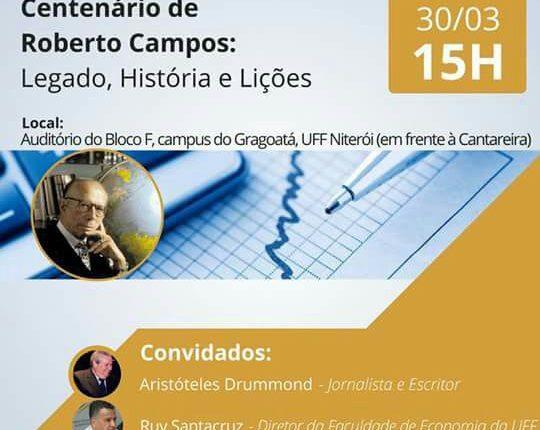 Quinta – 30/03 – Centenário de Roberto Campos