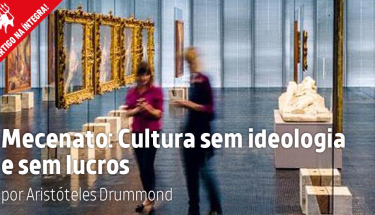 Mecenato: Cultura sem ideologia e sem lucros